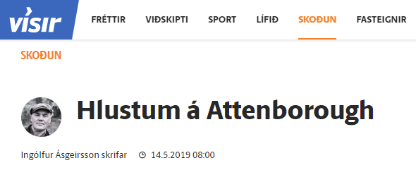 """""""Hlustum á Attenborough"""" – Grein Ingólfs Ásgeirssonar"""